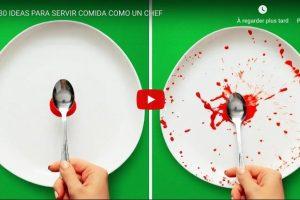 30 IDEAS PARA SERVIR COMIDA COMO UN CHEF